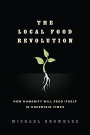 THE LOCAL FOOD REVOLUTION by Michael Brownlee