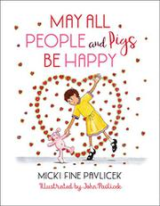 MAY ALL PEOPLE AND PIGS BE HAPPY by Micki Fine Pavlicek