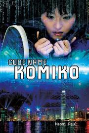 CODE NAME KOMIKO by Naomi Paul