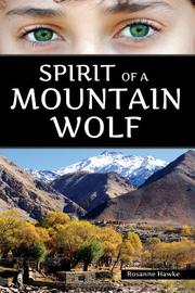 SPIRIT OF A MOUNTAIN WOLF by Rosanne Hawke
