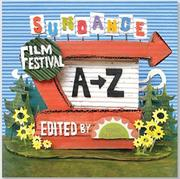 SUNDANCE FILM FESTIVAL A TO Z by Todd Oldham