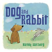 DOG AND RABBIT by Barney Saltzberg