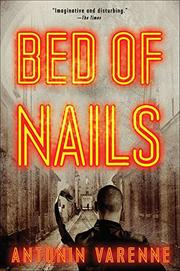 BED OF NAILS by Antonin Varenne