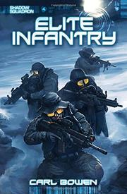 ELITE INFANTRY by Carl Bowen