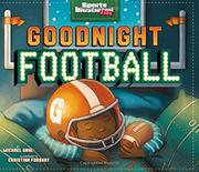 GOODNIGHT FOOTBALL by Michael Dahl