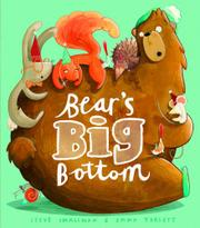 BEAR'S BIG BOTTOM by Steve Smallman