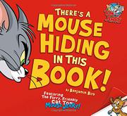 THERE'S A MOUSE HIDING IN THIS BOOK! by Benjamin Bird