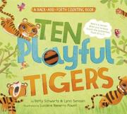 TEN PLAYFUL TIGERS by Betty Schwartz