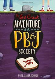 THE LAST GREAT ADVENTURE OF THE PB & J SOCIETY by Janet Summer Johnson