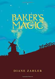 BAKER'S MAGIC by Diane Zahler