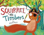 SQUIRREL ME TIMBERS by Louise Pigott