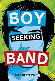 BOY SEEKING BAND by Steve Brezenoff