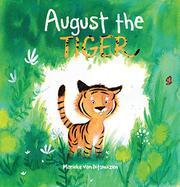 AUGUST THE TIGER by Marieke van Ditshuizen