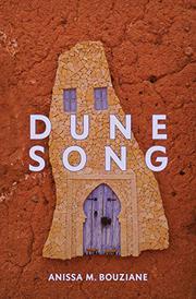 DUNE SONG by Anissa M.  Bouziane