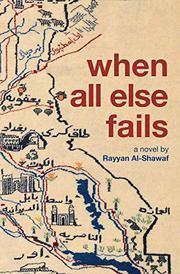 WHEN ALL ELSE FAILS by Rayyan Al-Shawaf