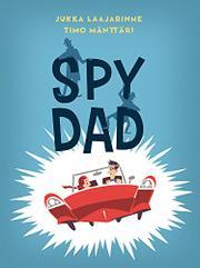 SPY DAD by Jukka Laajarinne