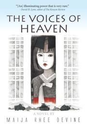 THE VOICES OF HEAVEN by Maija Rhee Devine