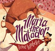 MARIA THE MATADOR by Anne Lambelet