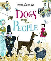 DOGS AND THEIR PEOPLE by Anne Lambelet