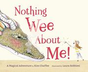 NOTHING WEE ABOUT ME! by Kim Chaffee