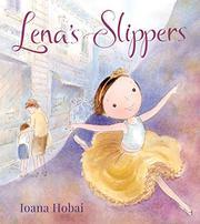 LENA'S SLIPPERS by Ioana Hobai