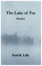 THE LAKE OF FAR: STORIES by Paul R. Lilly