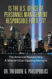 IS THE U.S. OFFICE OF PERSONNEL MANAGEMENT RESPONSIBLE FOR 9/11? by Theodore G. Pavlopoulos