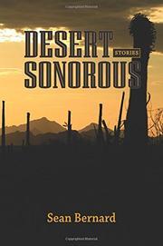 DESERT SONOROUS by Sean Bernard