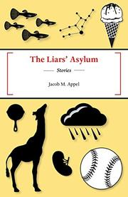 THE LIARS' ASYLUM by Jacob M. Appel