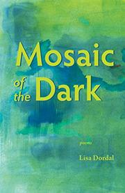 MOSAIC OF THE DARK by Lisa  Dordal
