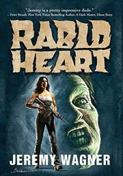RABID HEART by Jeremy  Wagner