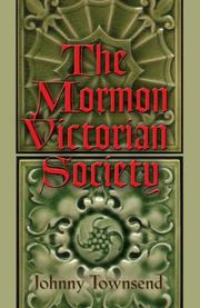 The Mormon Victorian Society by Johnny Townsend