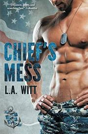 CHIEF'S MESS by L. A. Witt