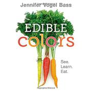 EDIBLE COLORS by Jennifer Vogel Bass
