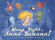 SLEEP TIGHT, ANNA BANANA by Dominique Roques