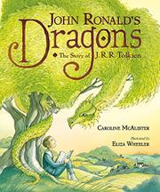 JOHN RONALD'S DRAGONS by Caroline McAlister