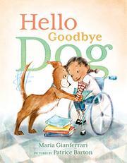 HELLO GOODBYE DOG by Maria Gianferrari