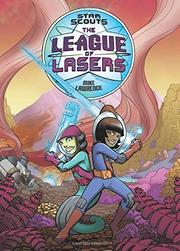 THE LEAGUE OF LASERS by Mike Lawrence