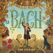 BECOMING BACH by Tom Leonard