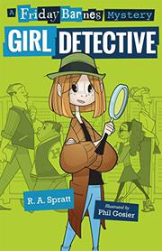 FRIDAY BARNES, GIRL DETECTIVE by R.A. Spratt