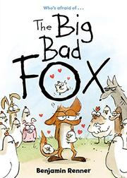 THE BIG BAD FOX by Benjamin Renner