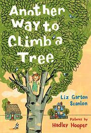 ANOTHER WAY TO CLIMB A TREE by Liz Garton Scanlon