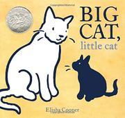 BIG CAT, LITTLE CAT by Elisha Cooper