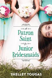 A PATRON SAINT FOR JUNIOR BRIDESMAIDS by Shelley Tougas