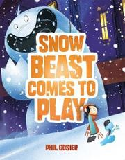 SNOW BEAST COMES TO PLAY by Phil Gosier