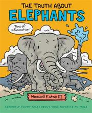 THE TRUTH ABOUT ELEPHANTS by Maxwell Eaton III