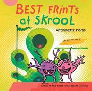 BEST FRINTS AT SKROOL by Antoinette Portis