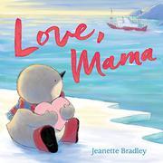 LOVE, MAMA by Jeanette Bradley