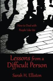 LESSONS FROM A DIFFICULT PERSON  by Sarah H.  Elliston
