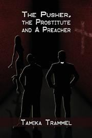 The Pusher, the Prostitute and a Preacher by Tamika Trammel